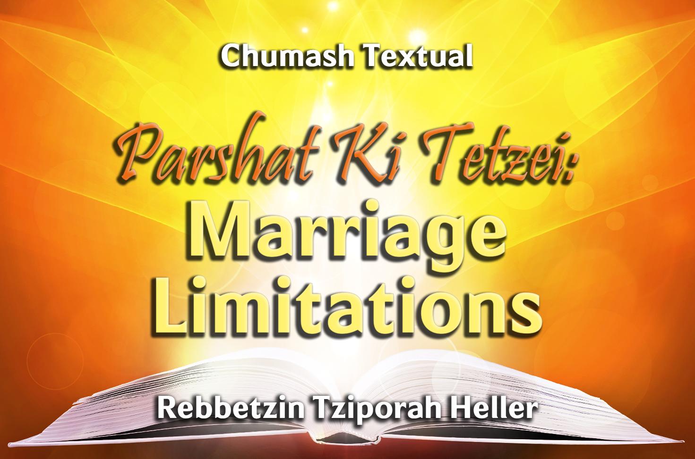 Photo of Parshat Ki Tetzei – Marriage Limitations