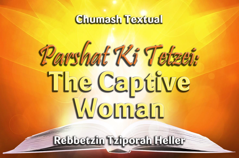 Photo of Parshat Ki Tetzei – The Captive Woman