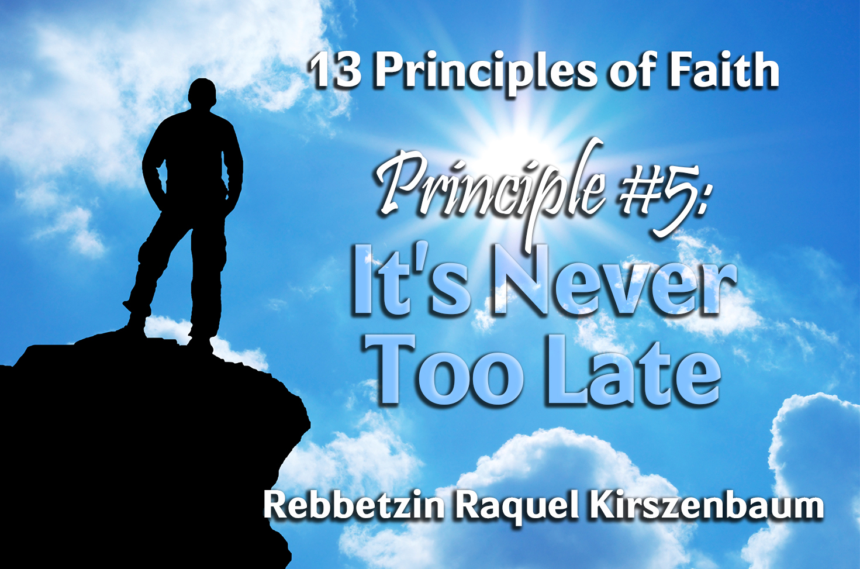 Photo of 13 Principles of Faith – Principle 5 – It's Never Too Late