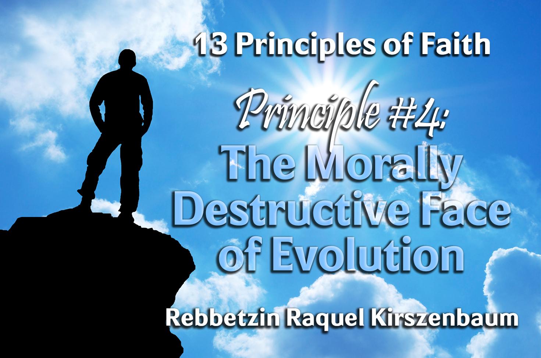Photo of 13 Principles of Faith – Principle 4 – The Morally Destructive Face of Evolution