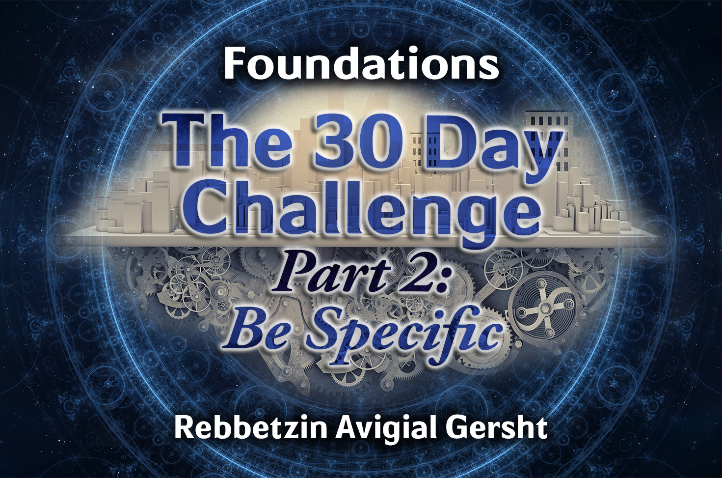 Photo of The 30 Day Challenge – Part 2 – Be Specific