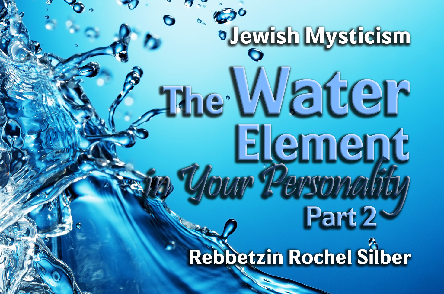 Photo of The Water Element in Your Personality – Part 2