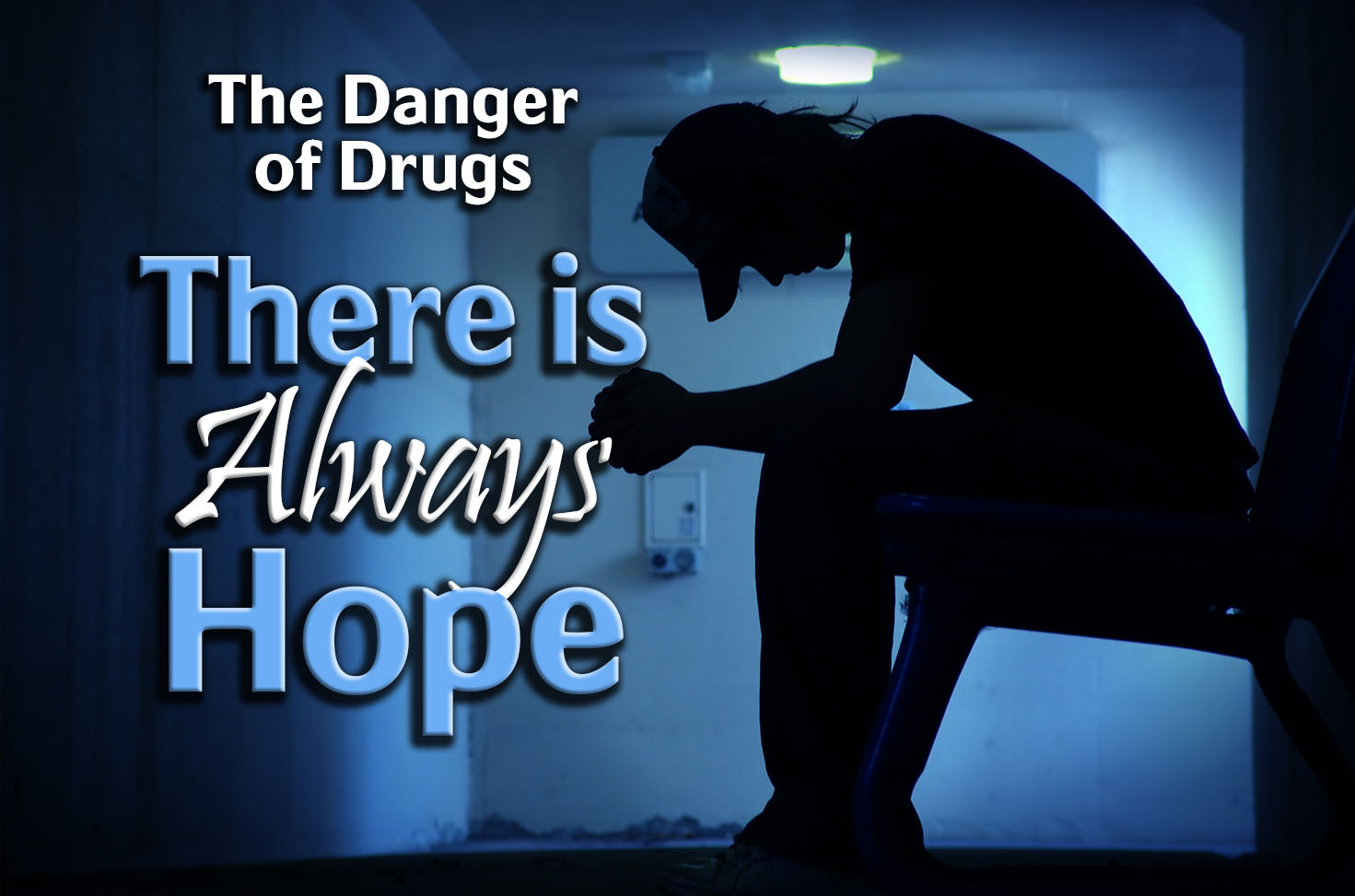 Photo of The Danger of Drugs – There is Always Hope