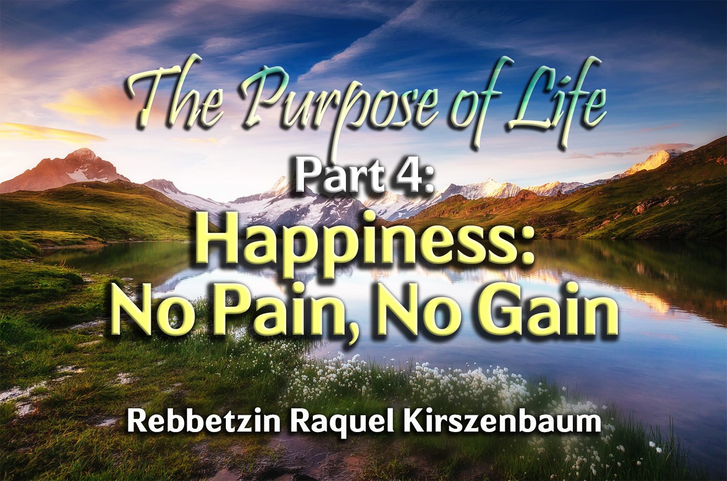 Photo of The Purpose of Life – Part 4 – Happiness – No Pain, No Gain