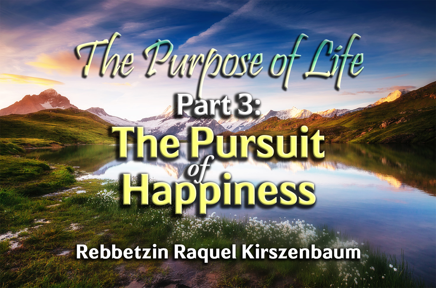 Photo of The Purpose of Life – Part 3 – The Pursuit of Happiness