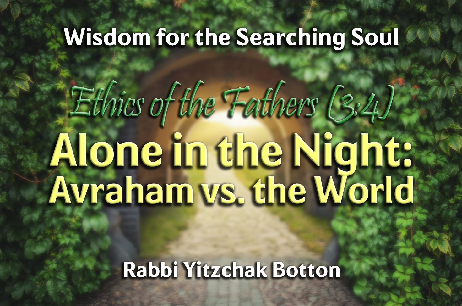 Photo of Alone in the Night – Avraham vs. the World – Ethics of the Fathers (3:4)