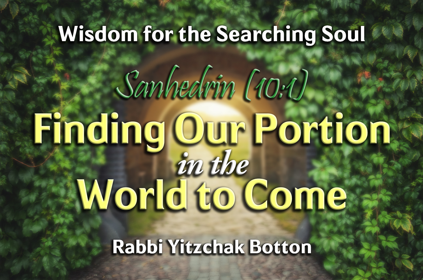 Photo of Finding Our Portion in the World to Come – Ethics of the Fathers (Sanhedrin 10:1)
