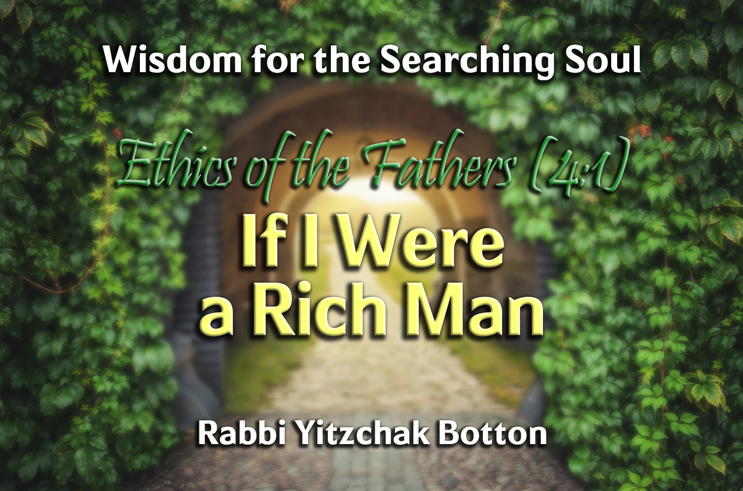 Photo of If I Were a Rich Man – Ethics of the Fathers (4:1)