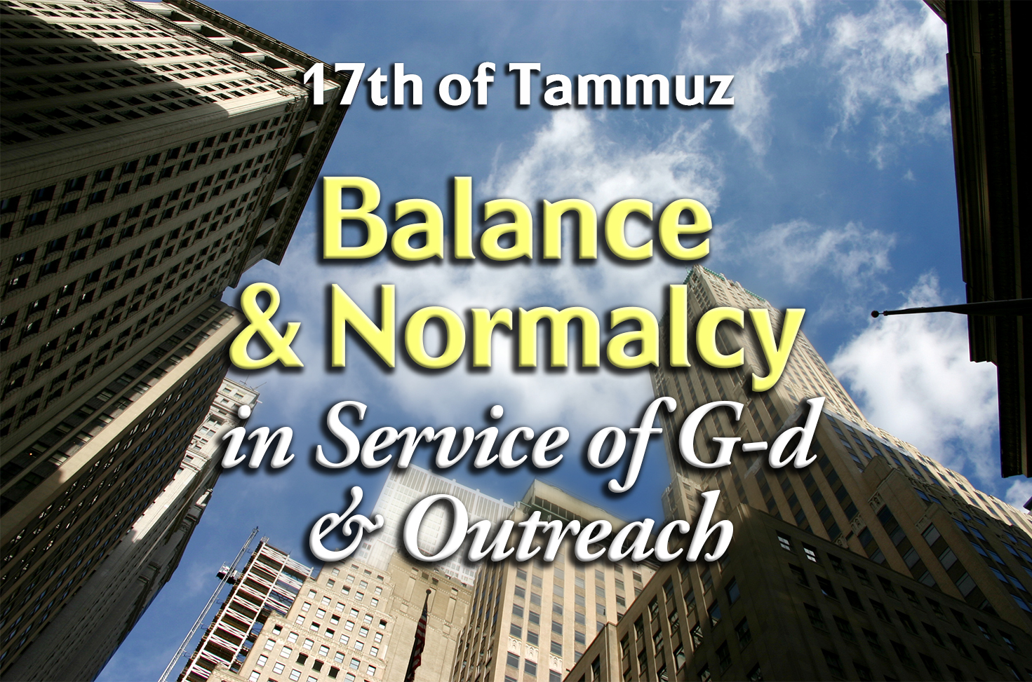 Photo of Balance & Normalcy in Service of G-d & Outreach