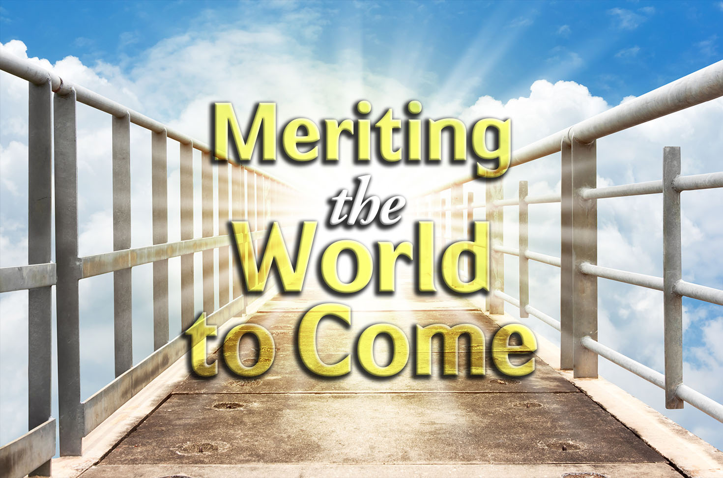 Photo of Meriting the World to Come