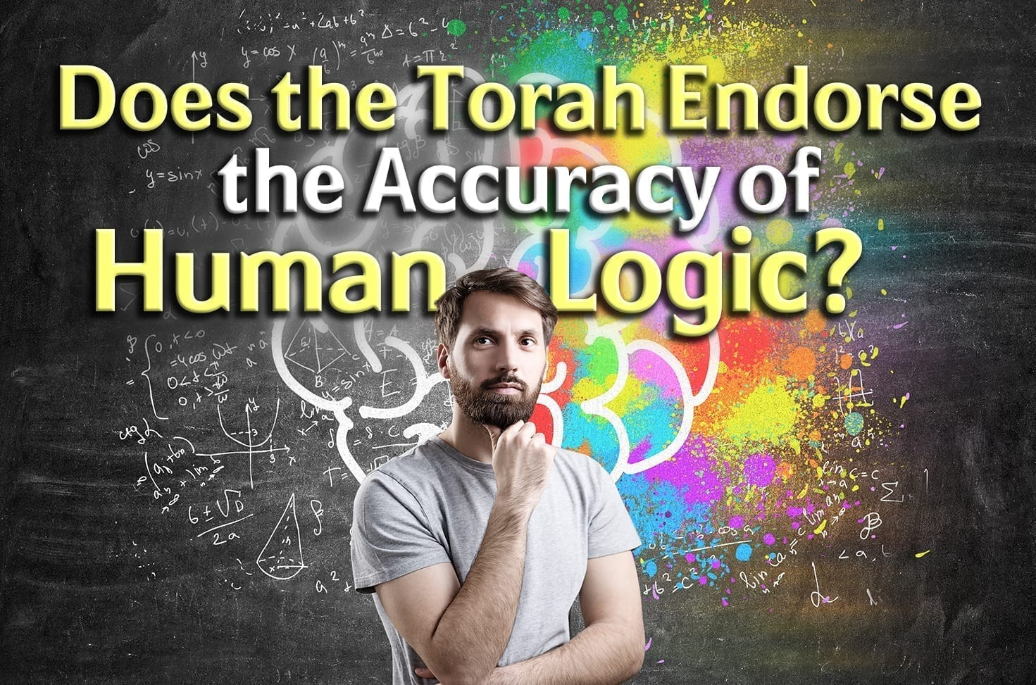 Photo of Does the Torah Endorse the Accuracy of Human Logic?