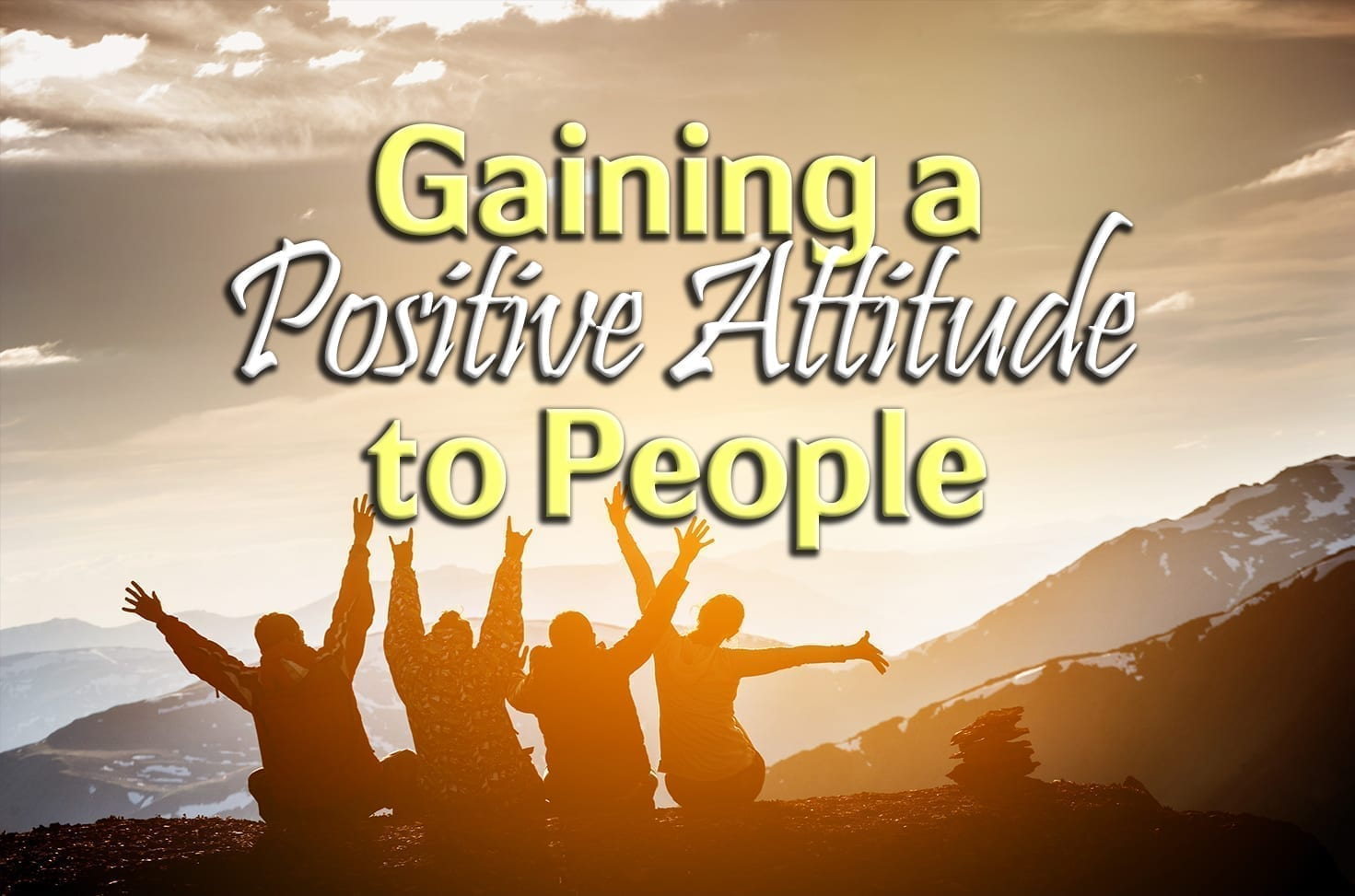 Photo of Gaining a Positive Attitude to People