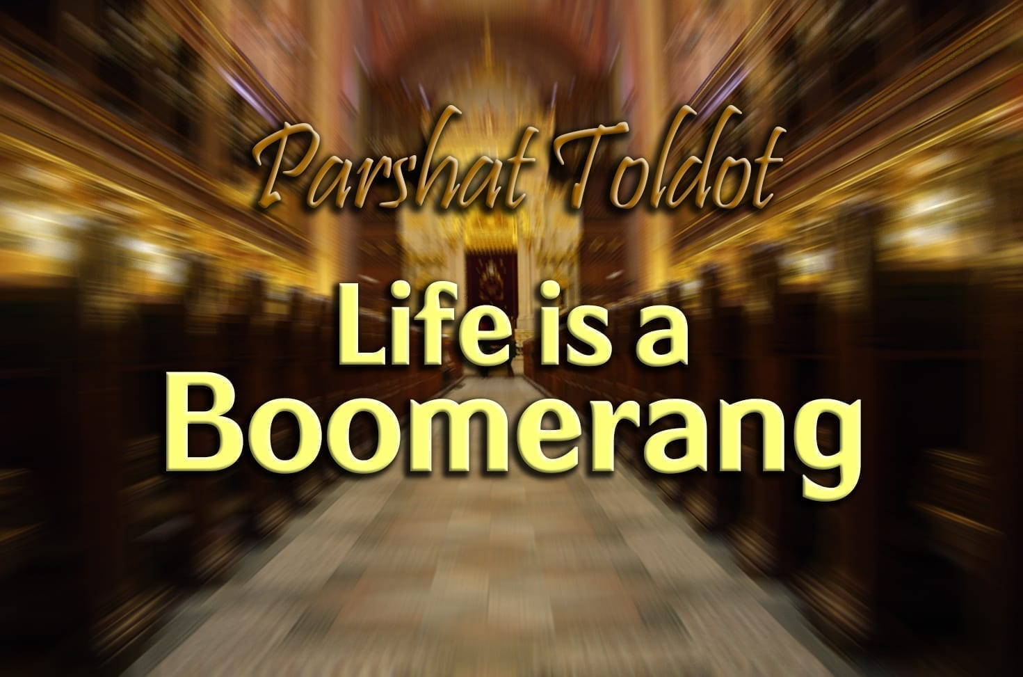 Photo of Parshat Toldot – Life is a Boomerang
