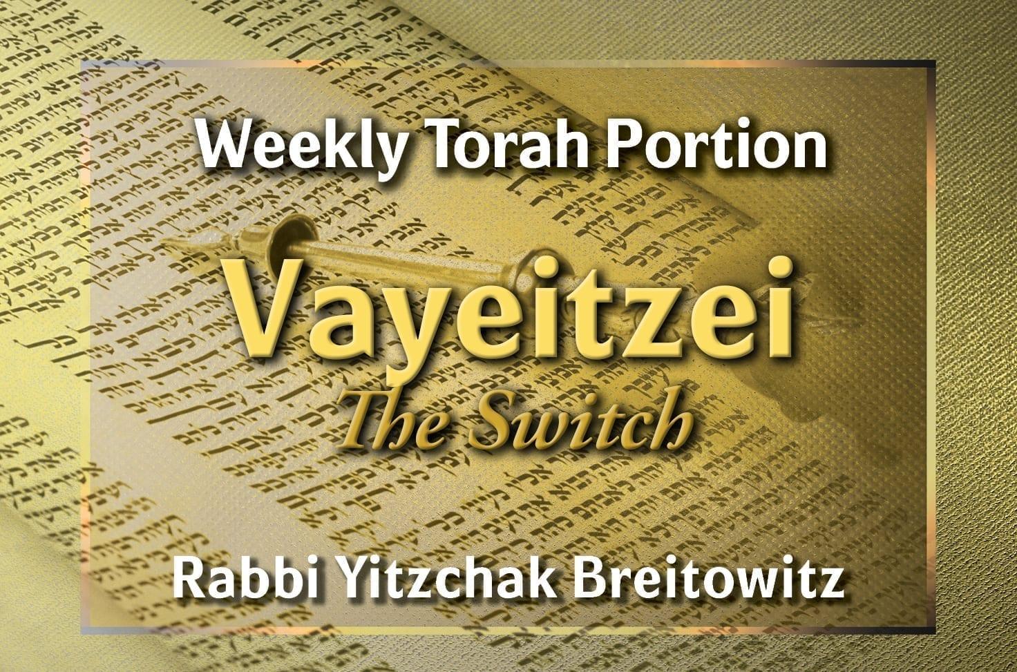 Photo of Parshat Vayeitzei – The Switch