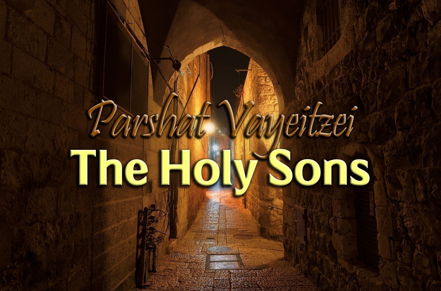 Photo of Parshat Vayeitzei – The Holy Sons
