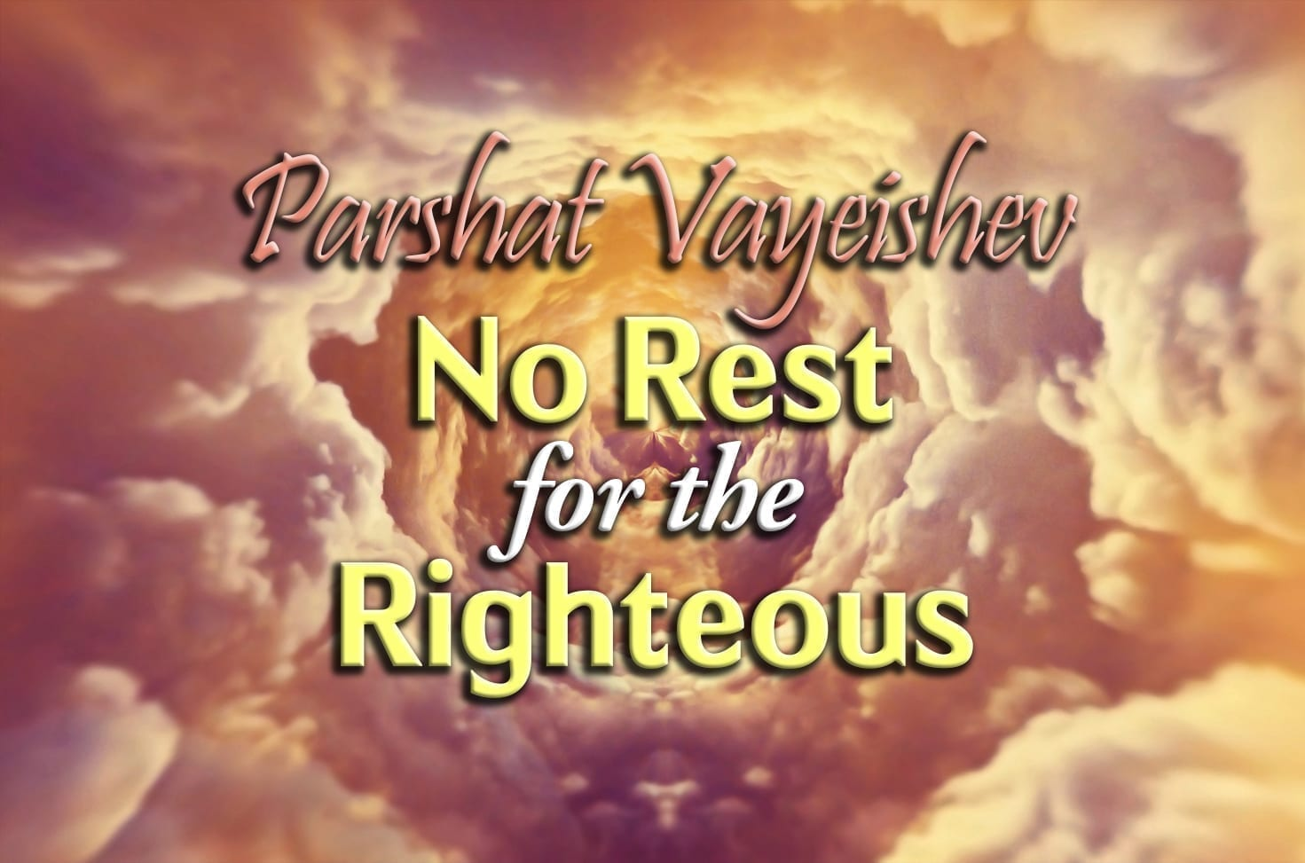Photo of Parshat Vayeishev – No Rest for the Righteous