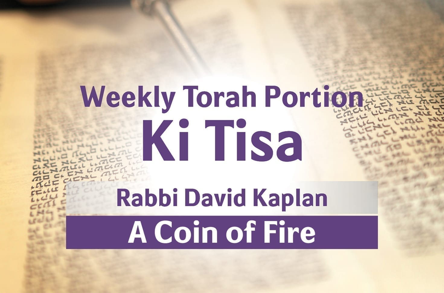 Photo of Parshat Ki Tisa – A Coin of Fire