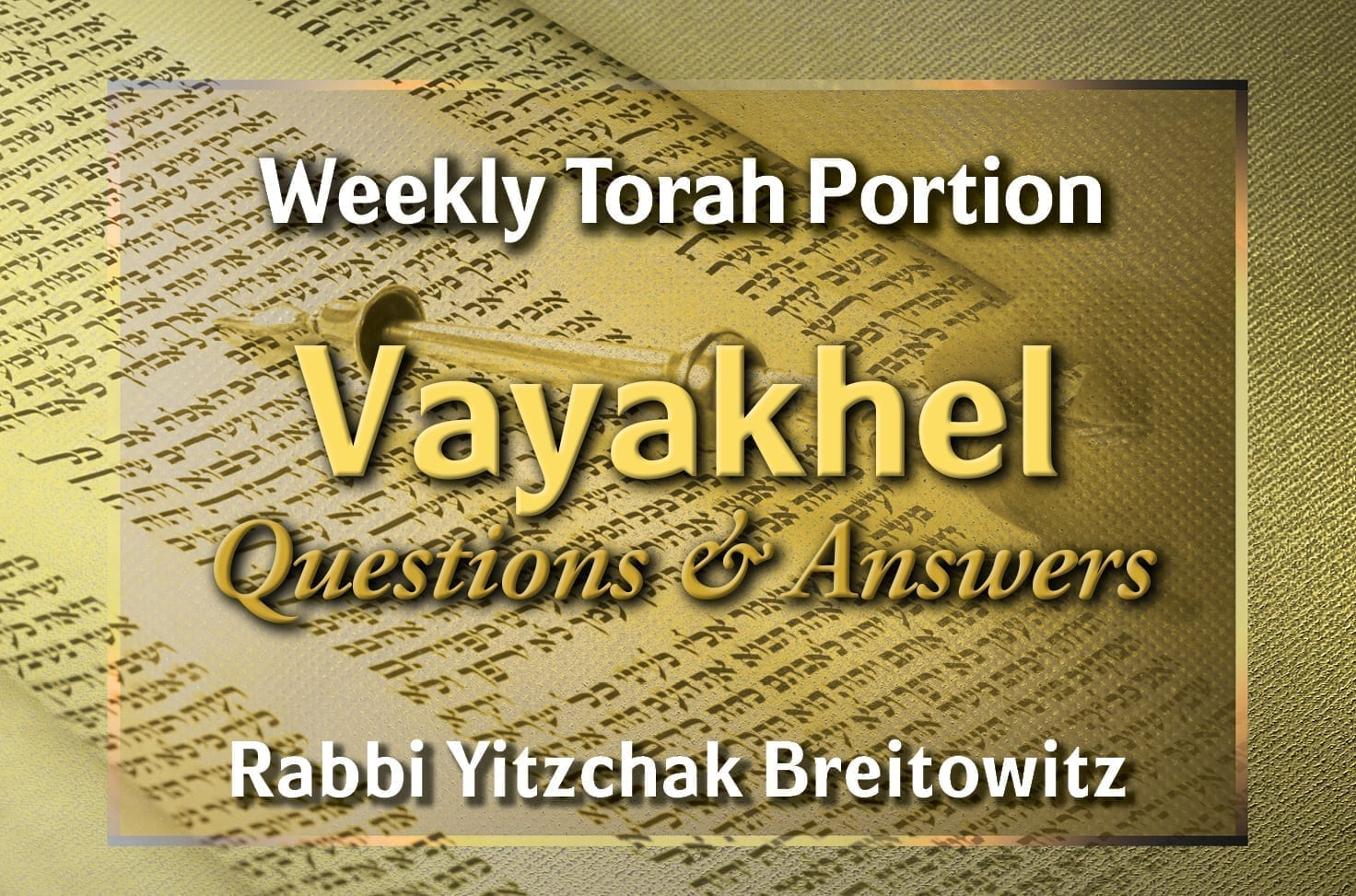 Photo of Parshat Vayakhel – Questions and Answers