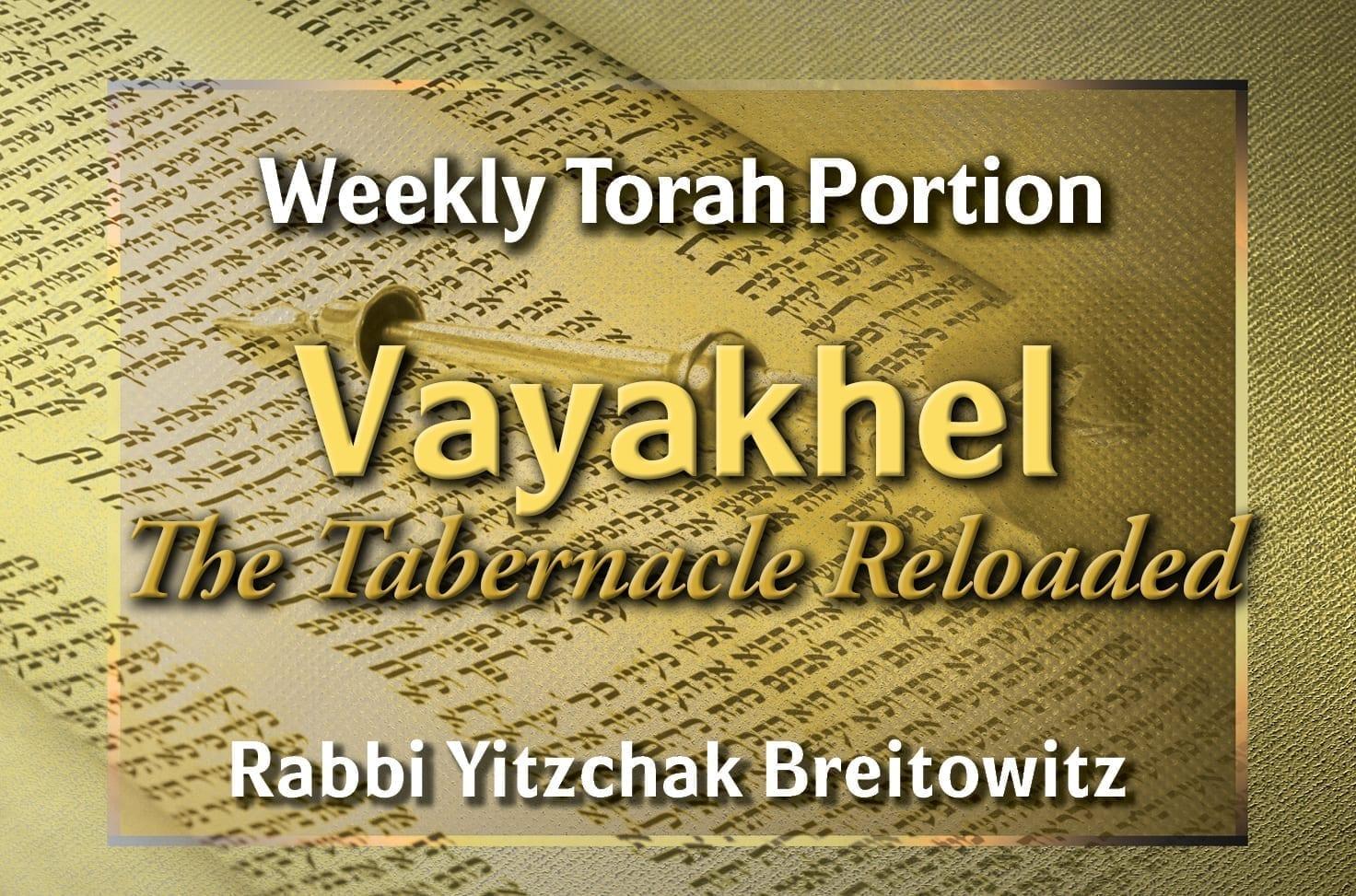 Photo of Parshat Vayakhel – The Tabernacle Reloaded