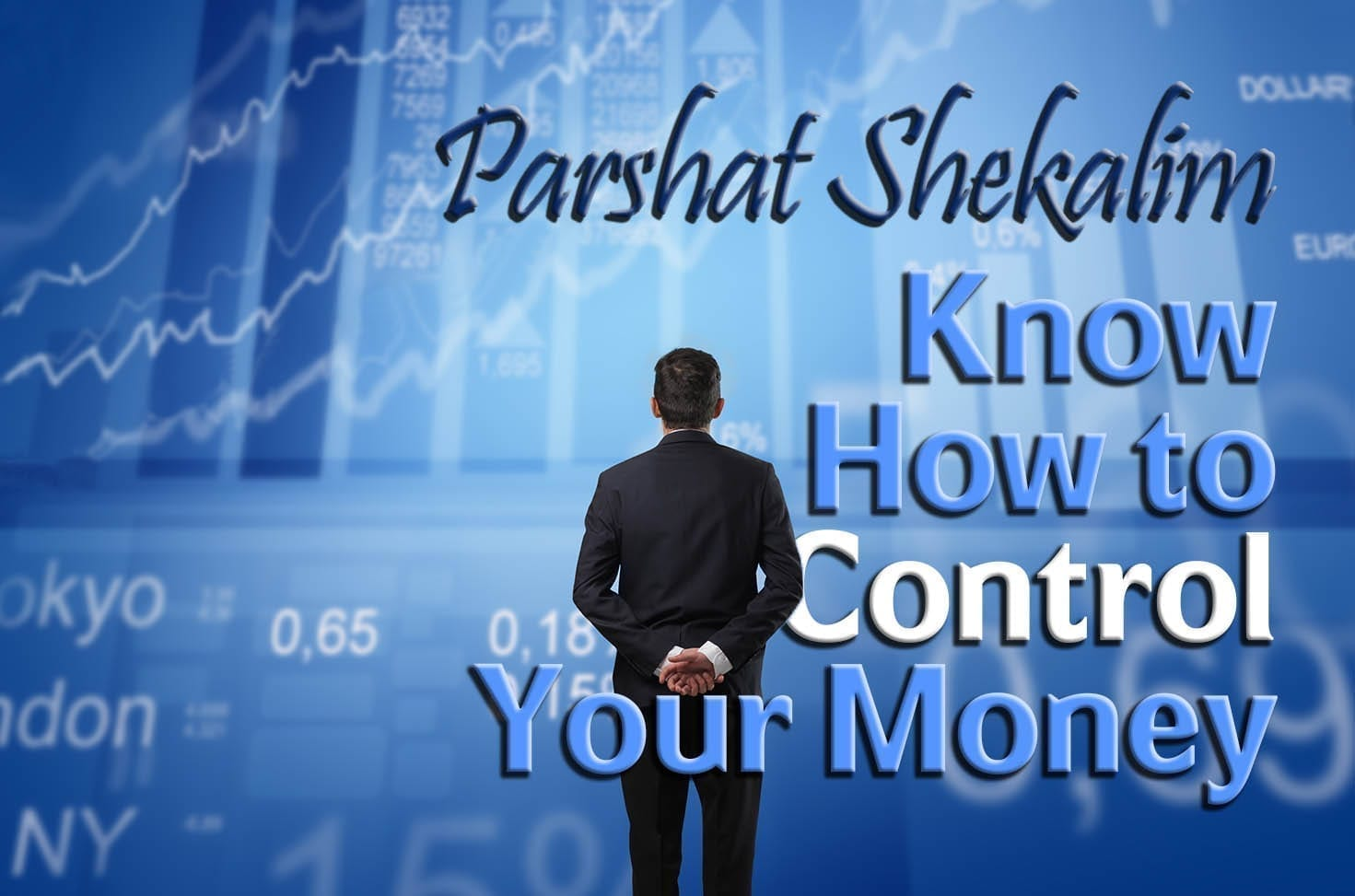 Photo of Parshat Shekalim – Know How to Control Your Money