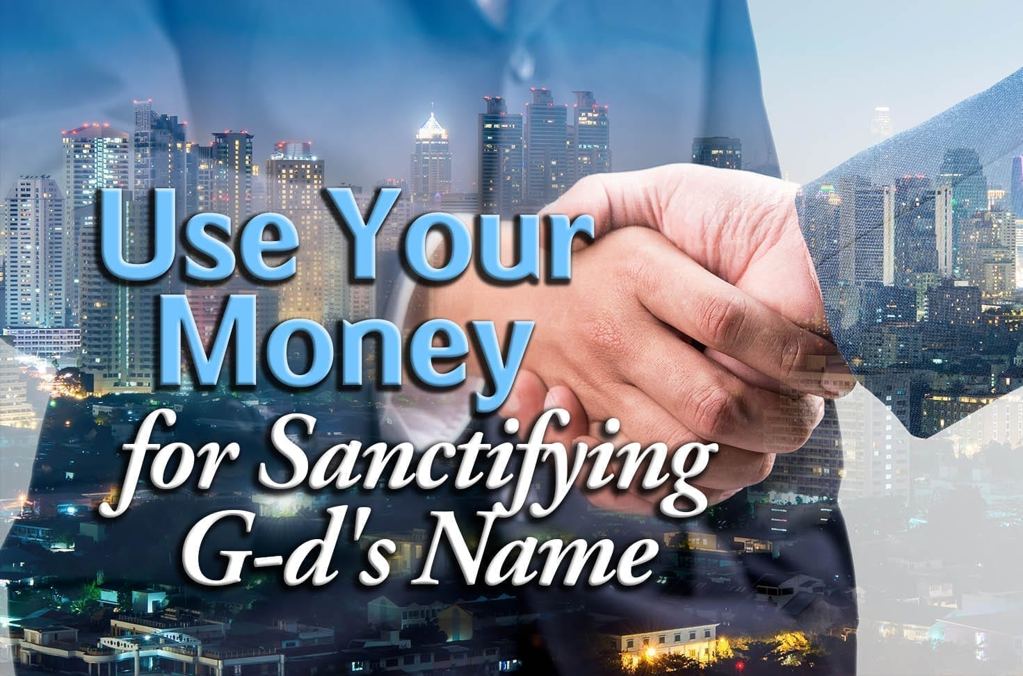 Photo of Use Your Money for Sanctifying G-d's Name