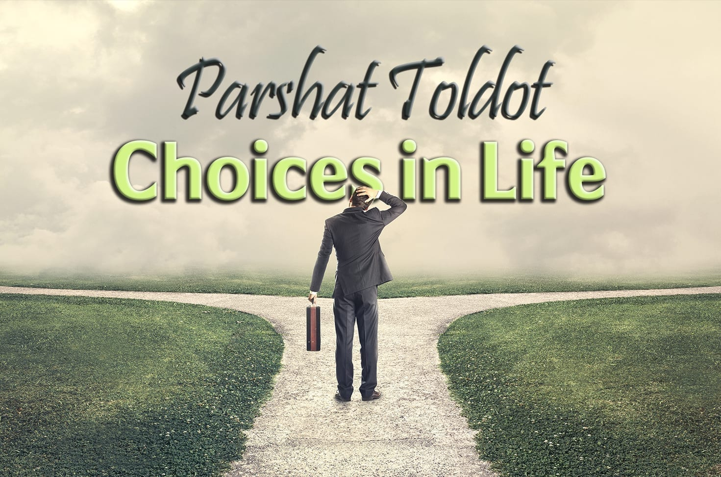 Photo of Parshat Toldot – Choices in Life