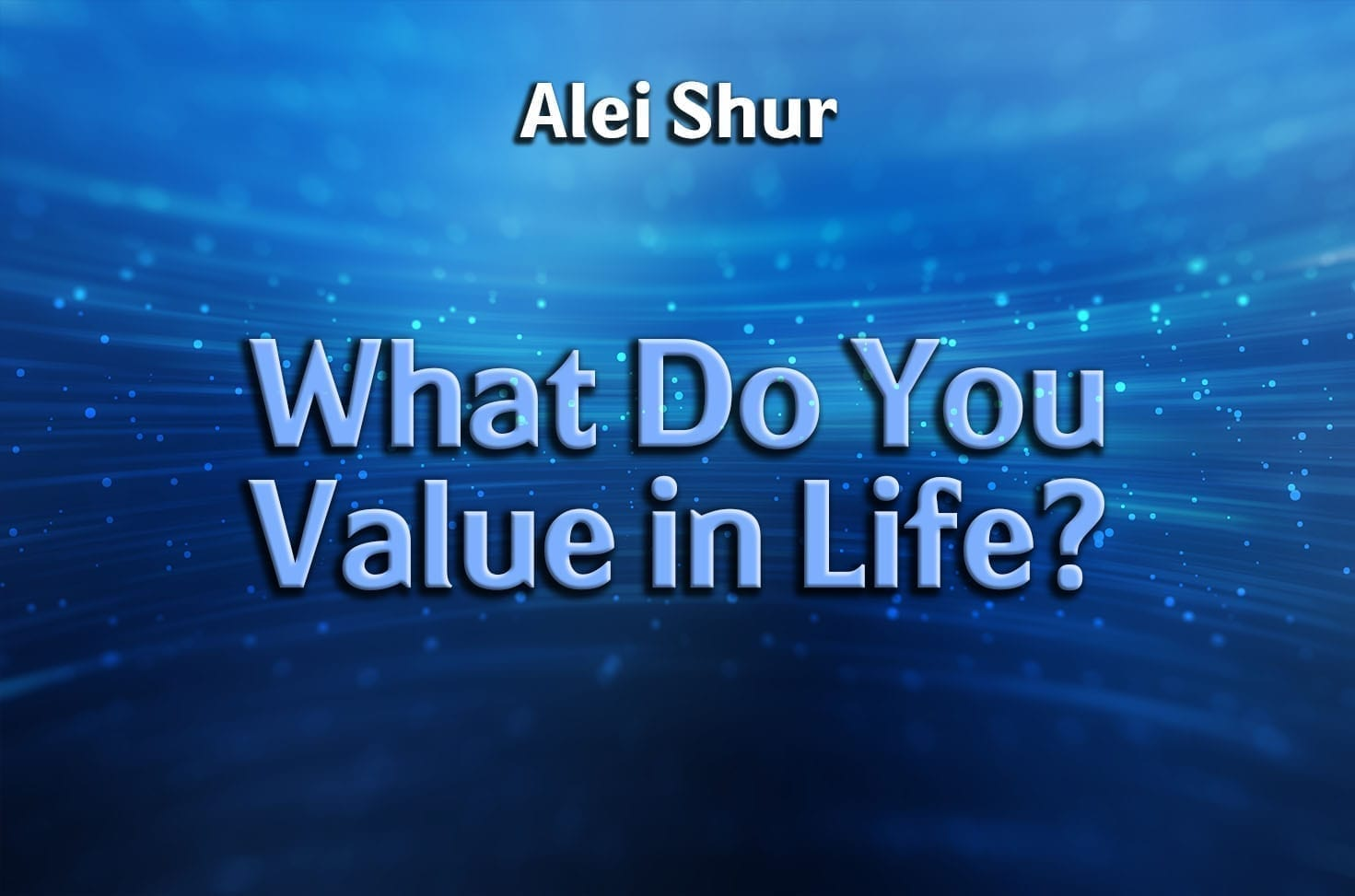 Photo of What Do You Value in Life?