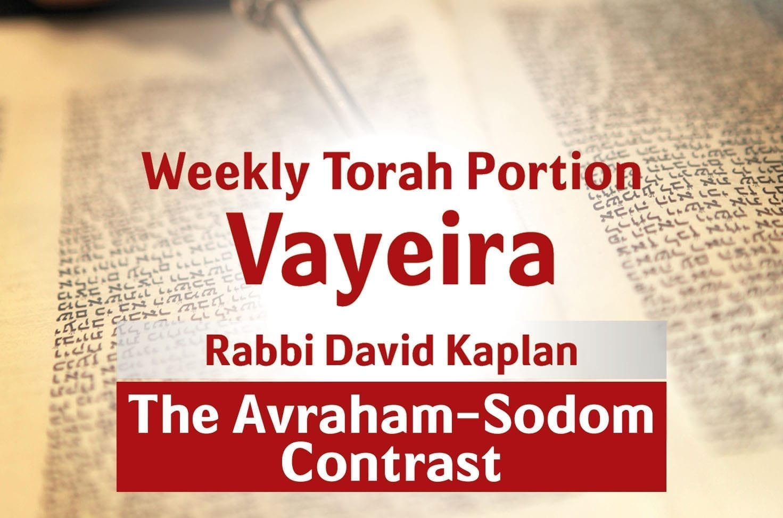 Photo of Parshat Vayeira – The Avraham-Sodom Contrast