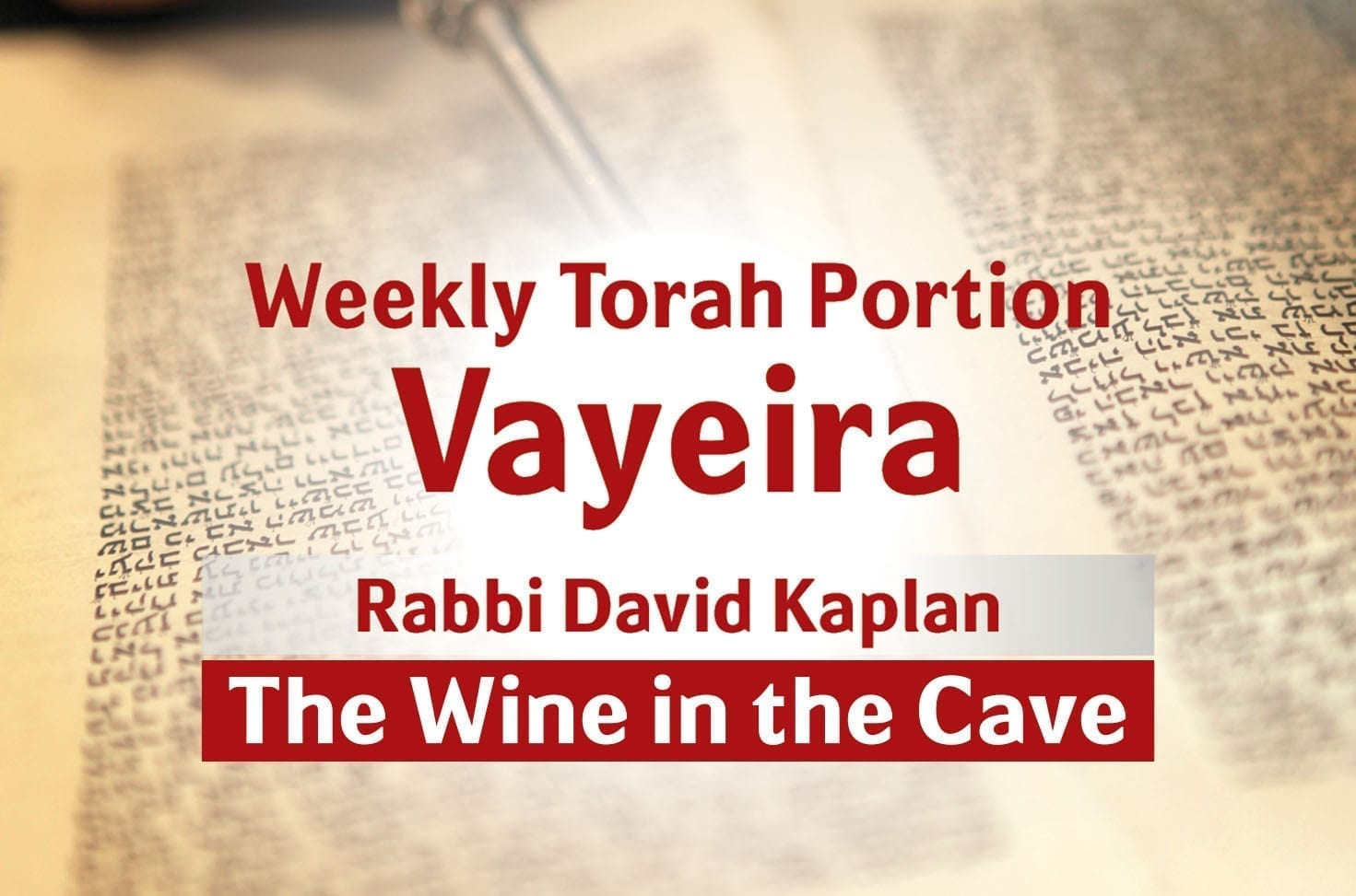 Photo of Parshat Vayeira – The Wine in the Cave