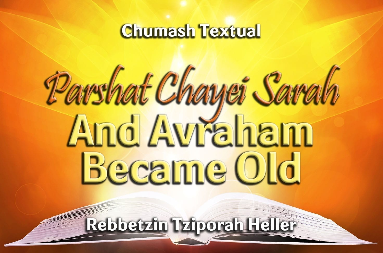 Photo of Parshat Chayei Sarah – And Avraham Became Old