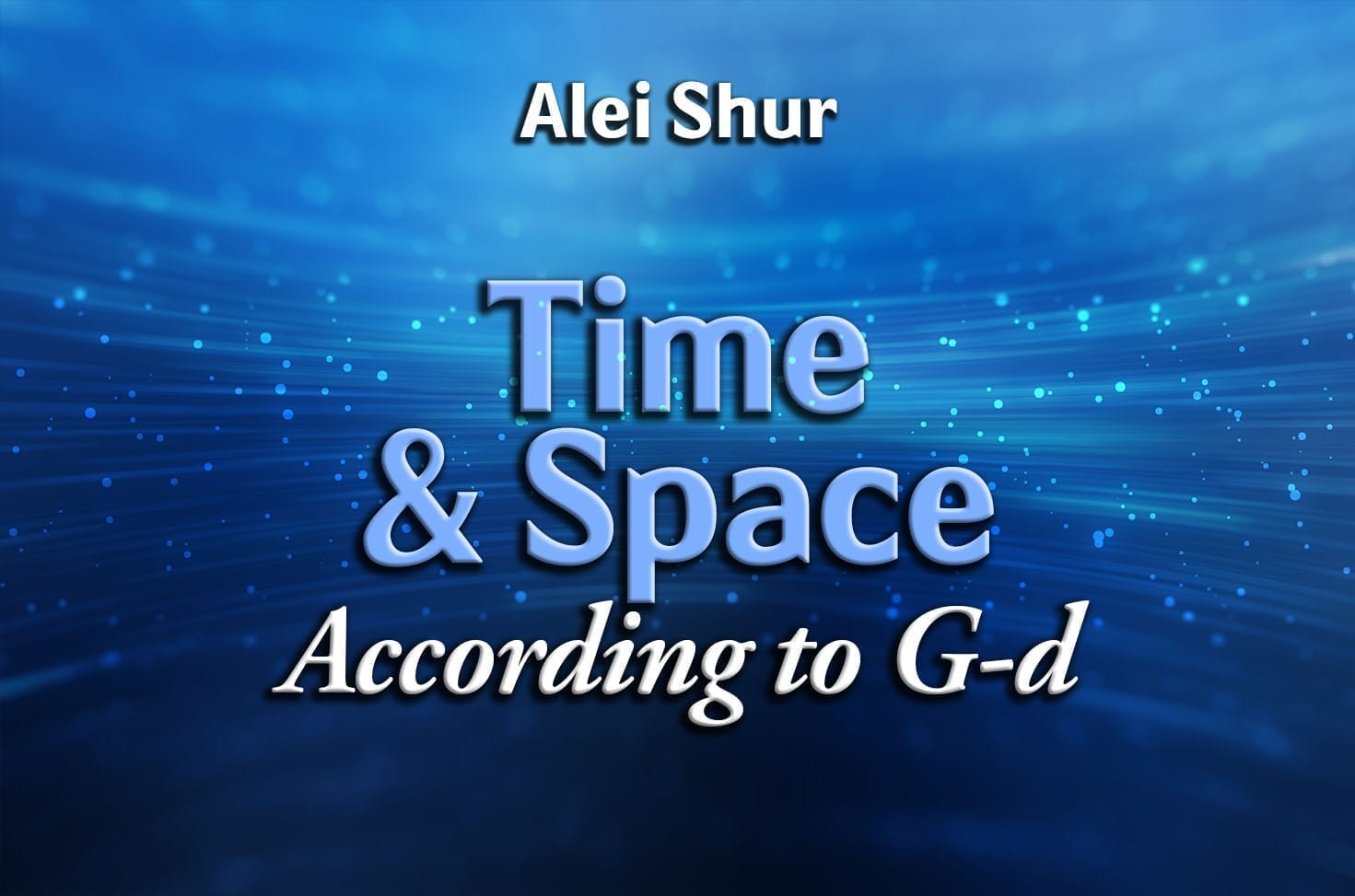 Photo of Time & Space According to G-d