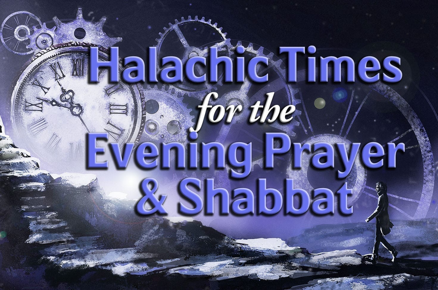 Photo of Halachic Times for the Evening Prayer and Shabbat