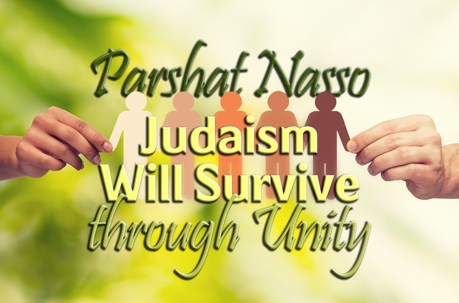 Photo of Parshat Nasso – Judaism Will Survive through Unity