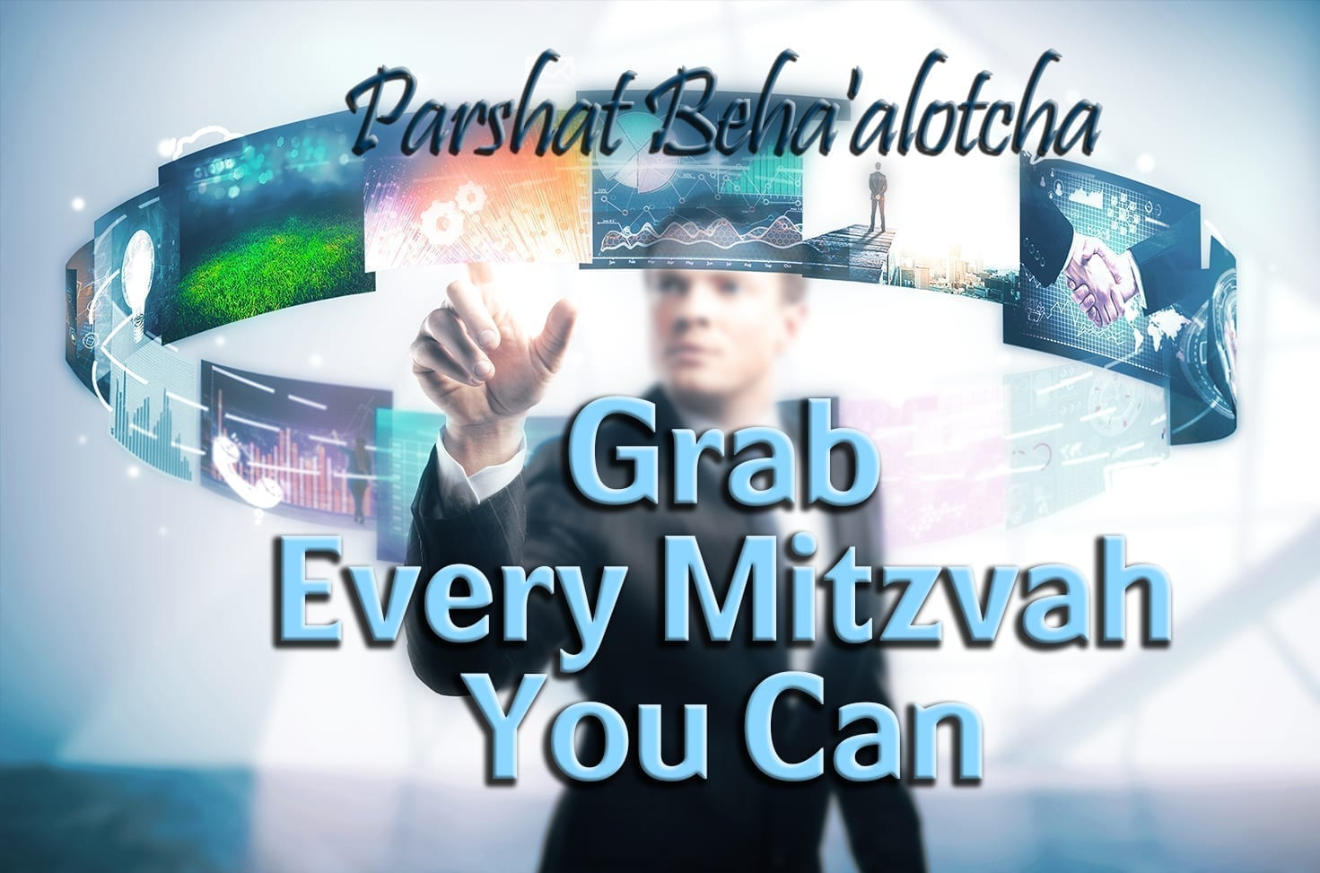 Photo of Parshat Beha'alotcha – Grab Every Mitzvah You Can