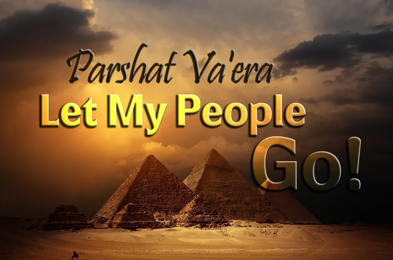 Photo of Parshat Va'era – Let My People Go