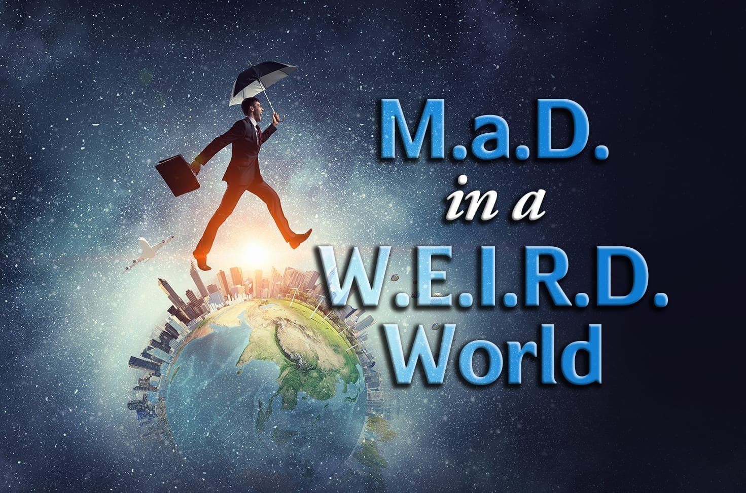Photo of M.a.D. in a W.E.I.R.D. World