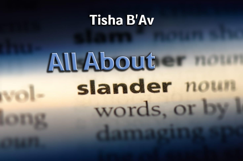 Photo of Tisha B'Av – All About Slander