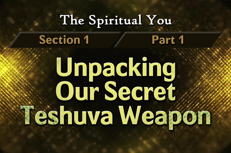Photo of The Spiritual You – 01×01 – Unpacking Our Secret Teshuva Weapon
