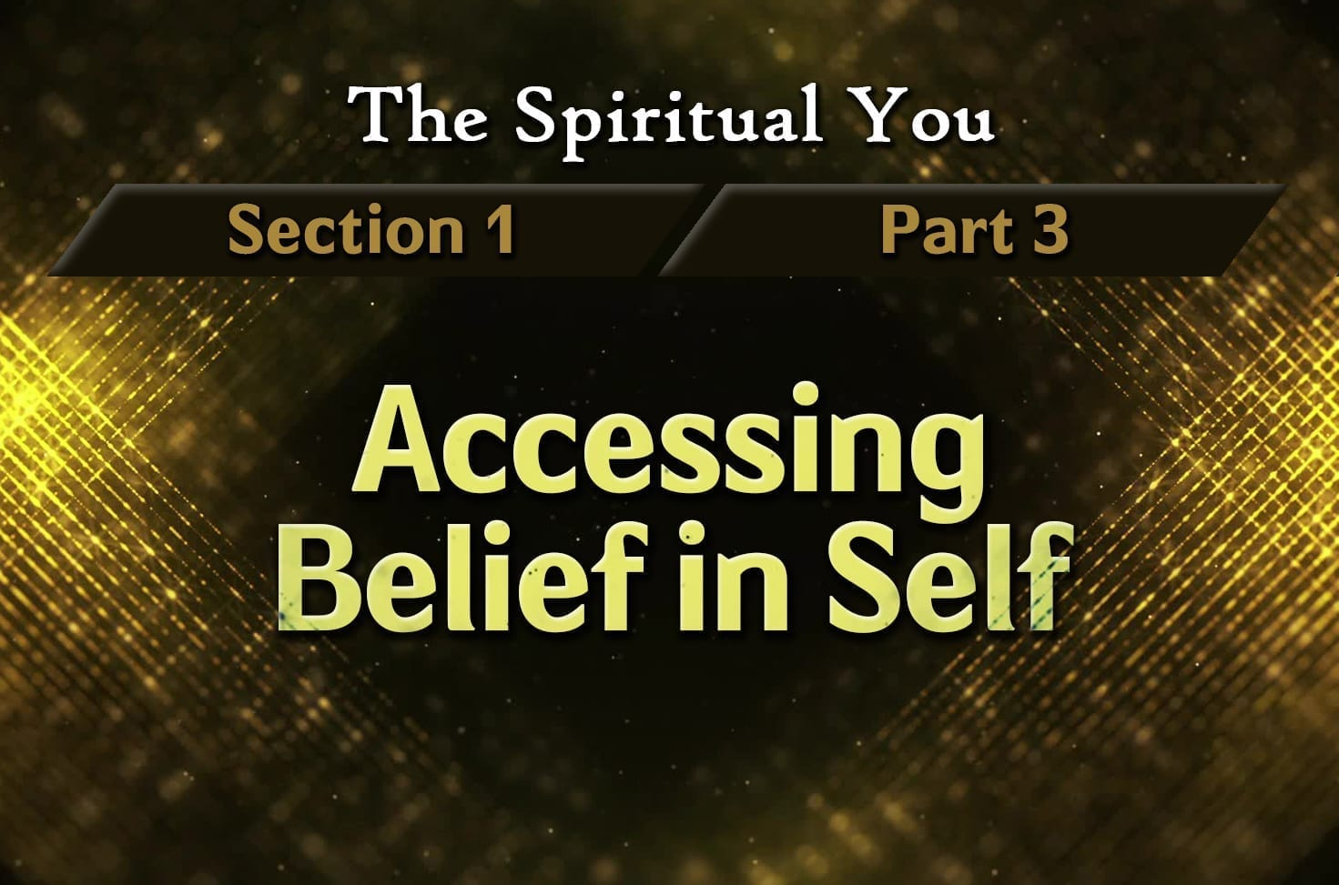 Photo of The Spiritual You – 01×03 – Accessing Belief in Self