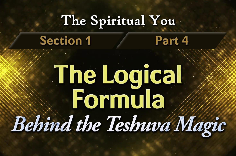 Photo of The Spiritual You – 01×04 – The Logical Formula Behind the Teshuva Magic
