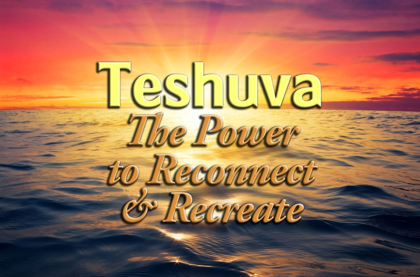 Photo of Teshuva – The Power to Reconnect & Recreate