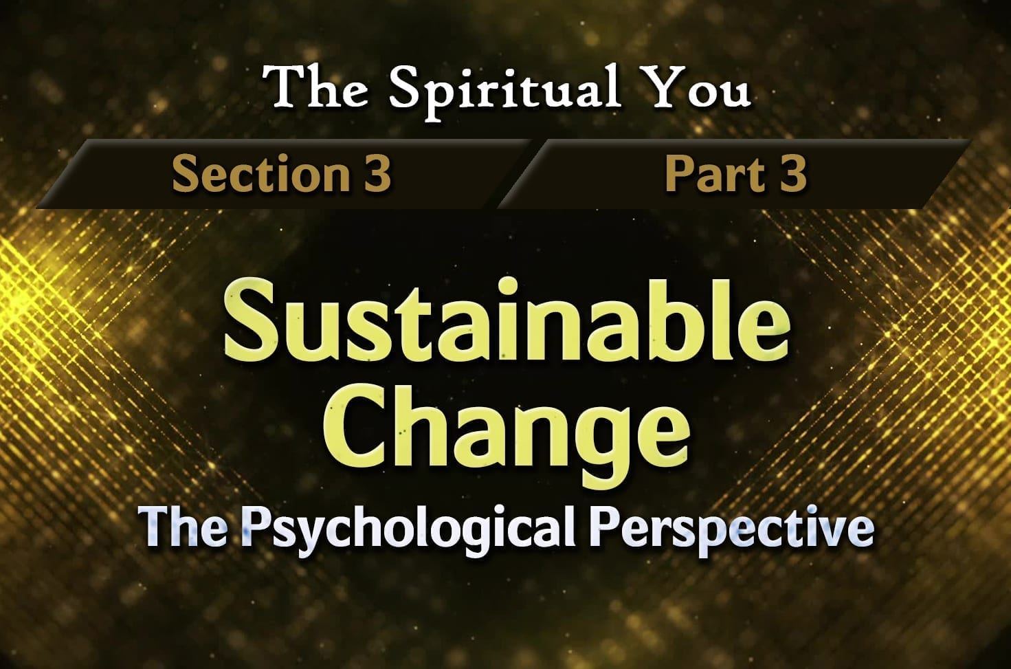 Photo of The Spiritual You – 03×03 – Sustainable Change – The Psychological Perspective
