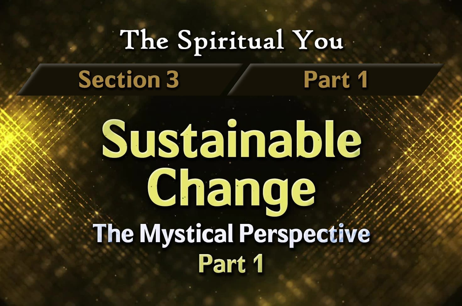 Photo of The Spiritual You – 03×01 – Sustainable Change – The Mystical Perspective – Part 1