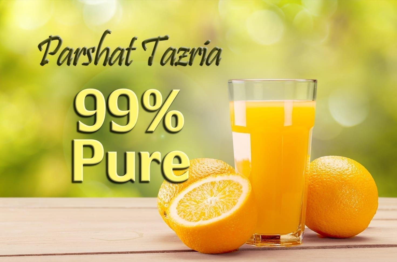 Photo of Parshat Tazria – Ninety-Nine per cent Pure