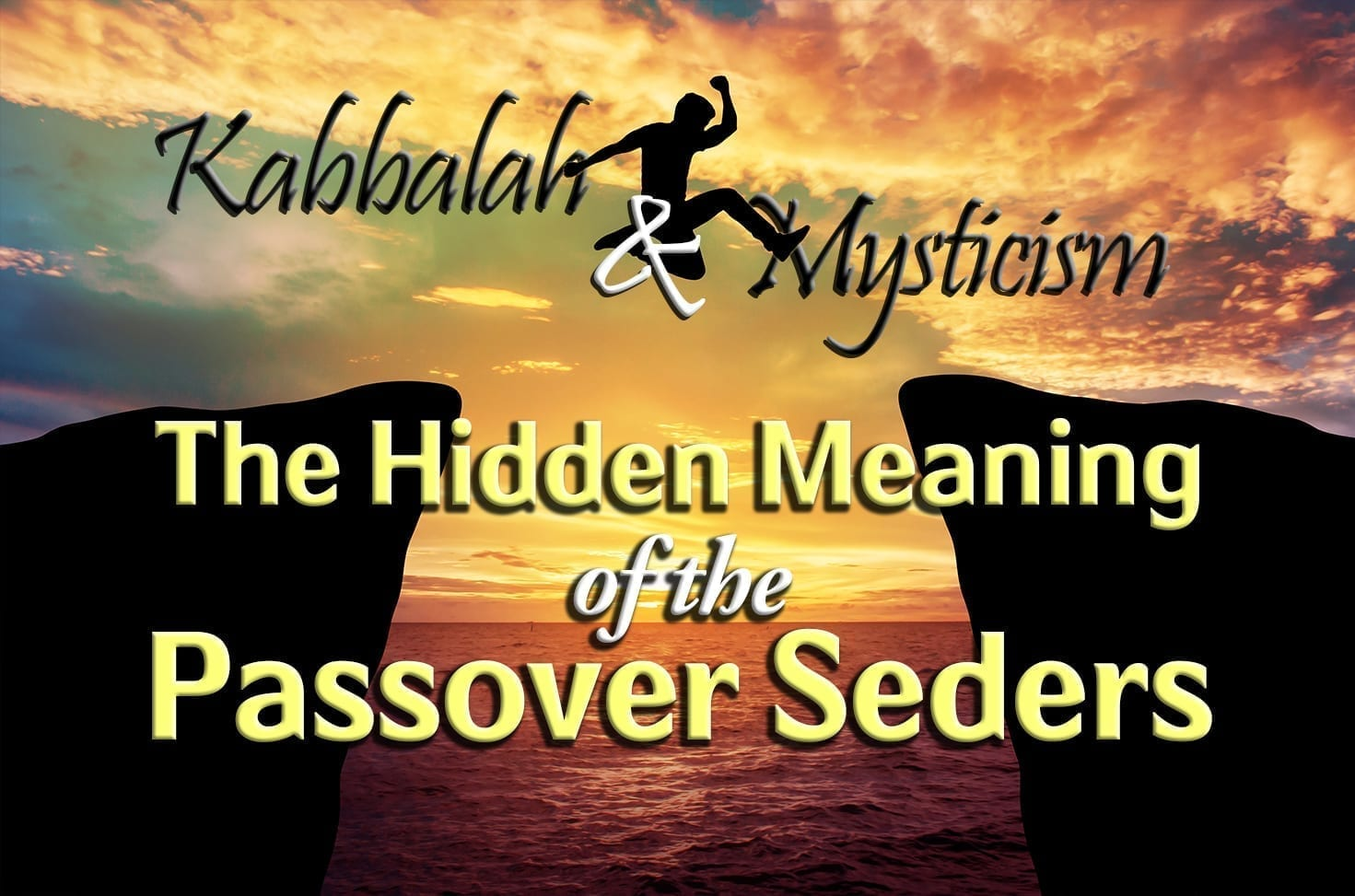 Photo of Kabbalah & Mysticism – The Hidden Meaning of the Passover Seders