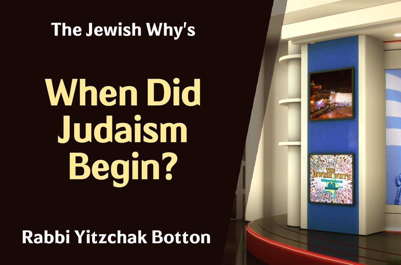 Photo of When Did Judaism Begin?