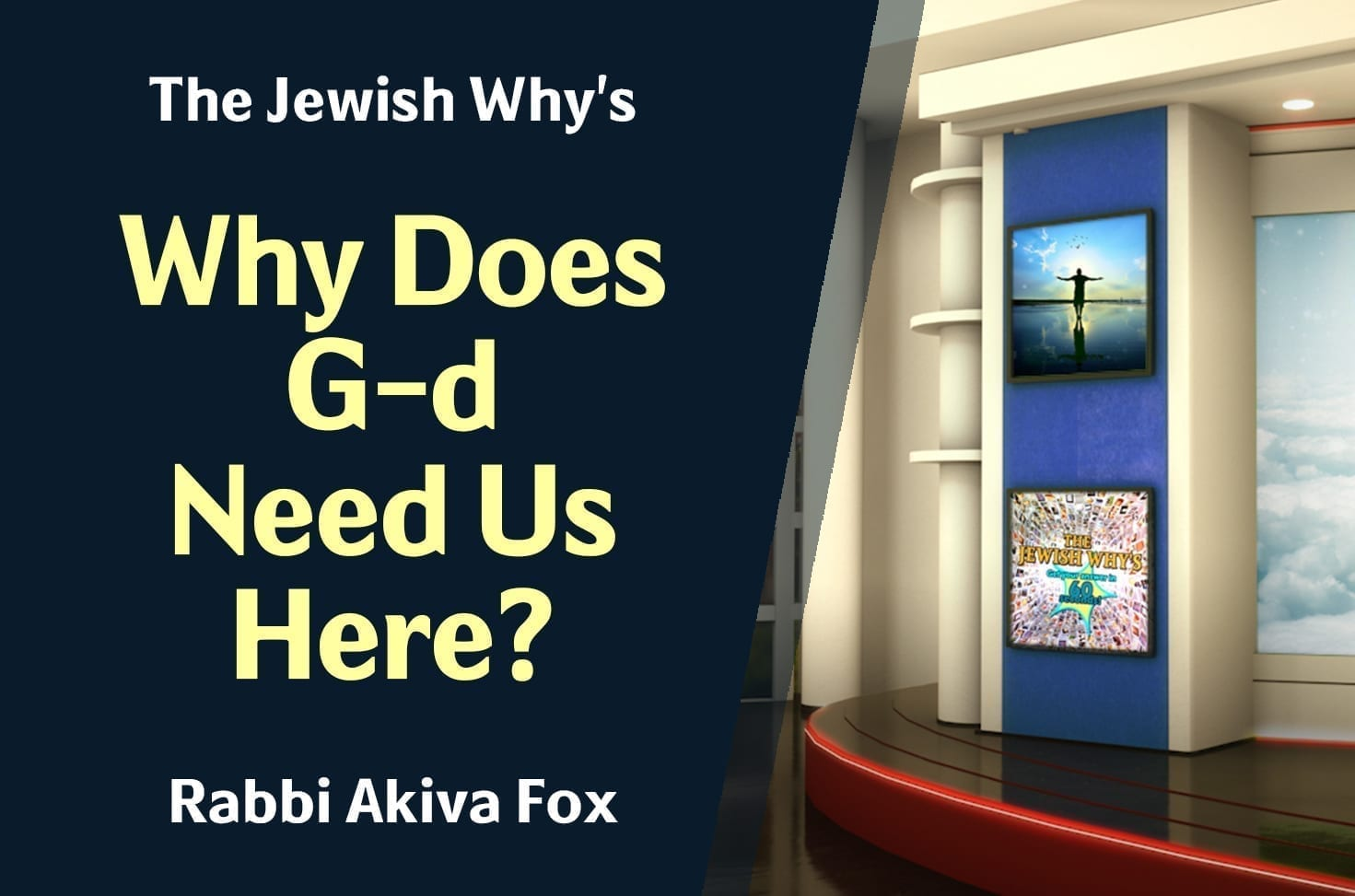 Photo of Why Does G-d Need Us Here?