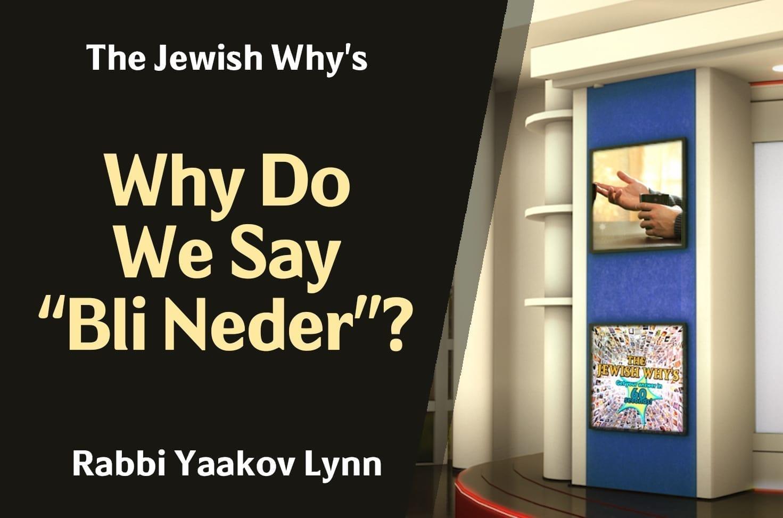 "Photo of Why Do We Say ""Bli Neder""?"