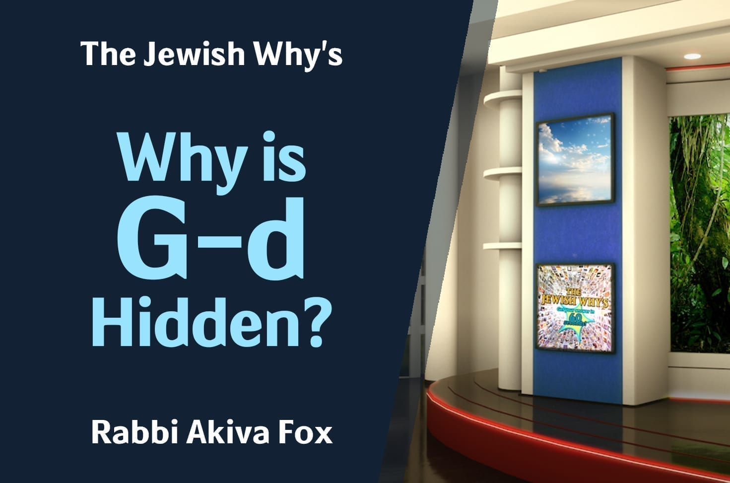 Photo of Why is G-d Hidden?