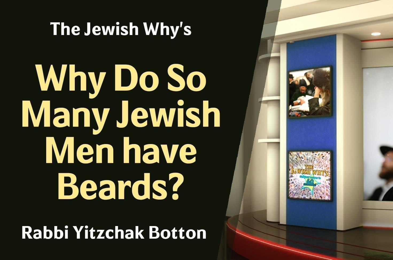 Photo of Why Do So Many Jewish Men have Beards?